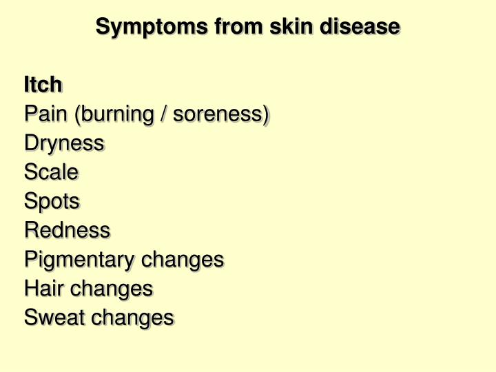 Symptoms from skin disease