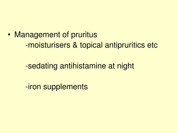 Management of pruritus
