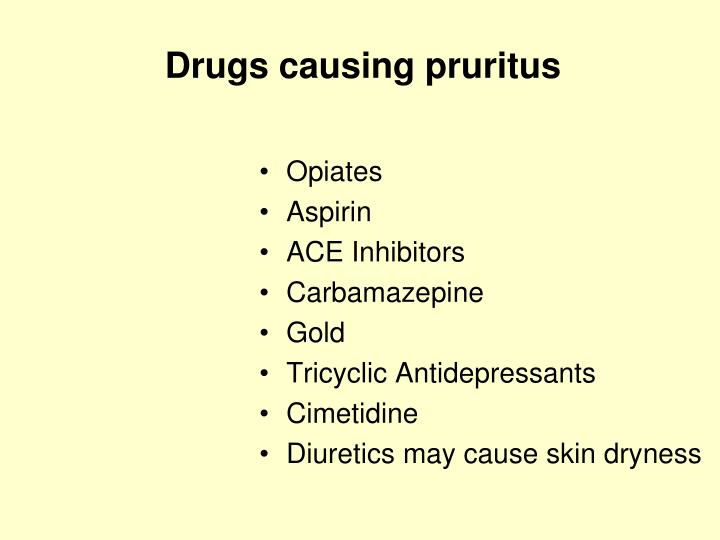Drugs causing pruritus