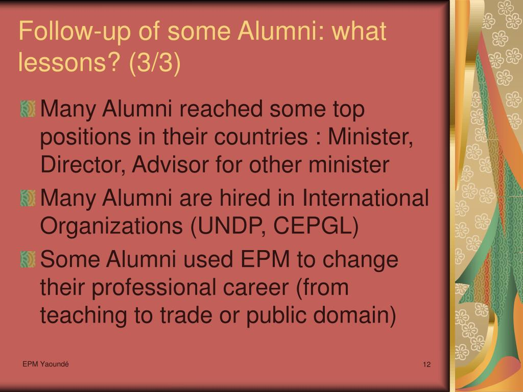 Follow-up of some Alumni: what lessons? (3/3)