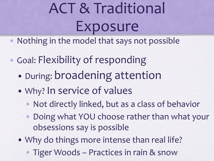 ACT & Traditional Exposure