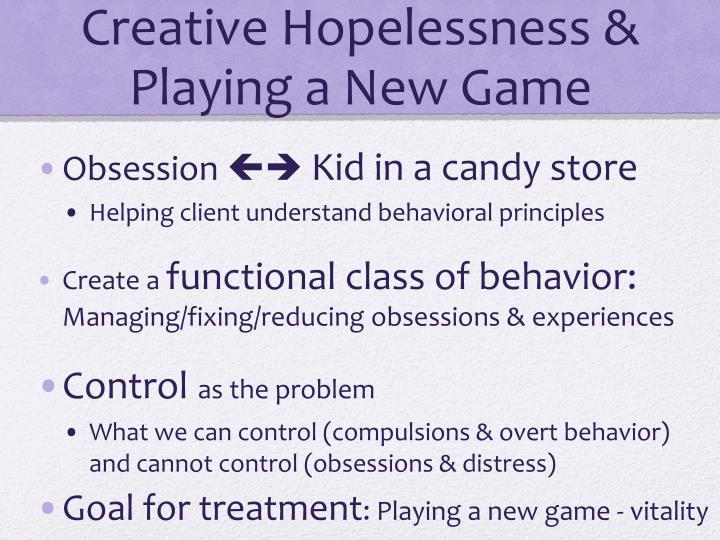 Creative Hopelessness & Playing a New Game