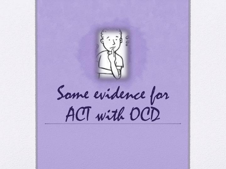 Some evidence for ACT with OCD