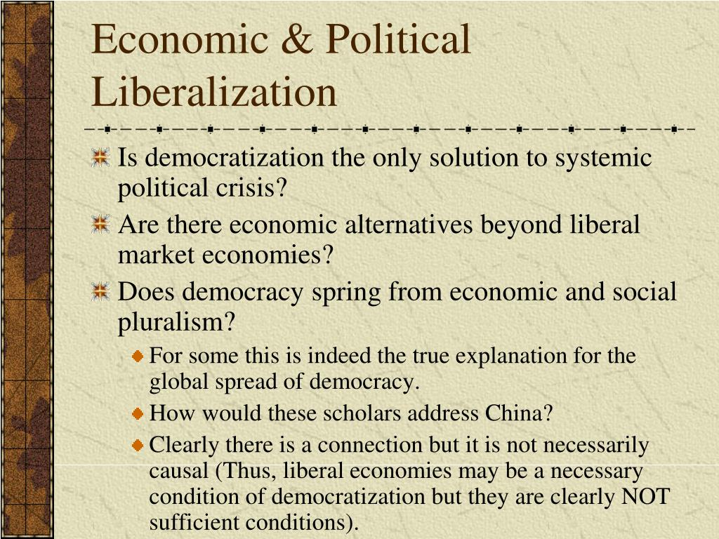 Economic & Political Liberalization