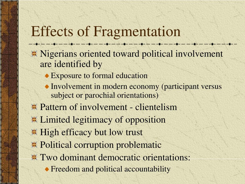Effects of Fragmentation