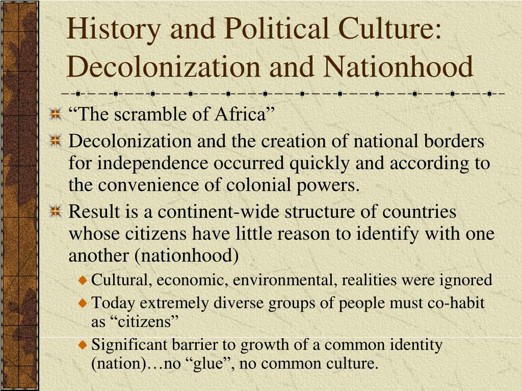History and Political Culture: Decolonization and Nationhood