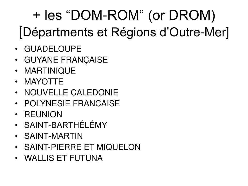"+ les ""DOM-ROM"" (or DROM)"