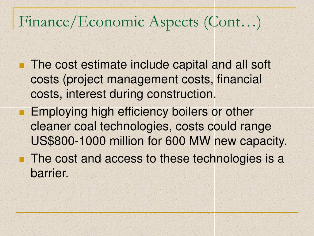 Finance/Economic Aspects (Cont…)