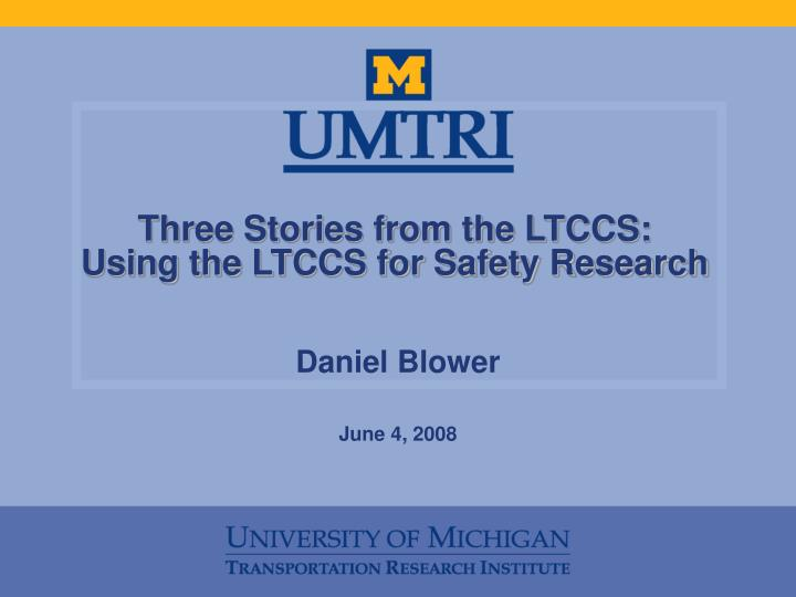 Three stories from the ltccs using the ltccs for safety research
