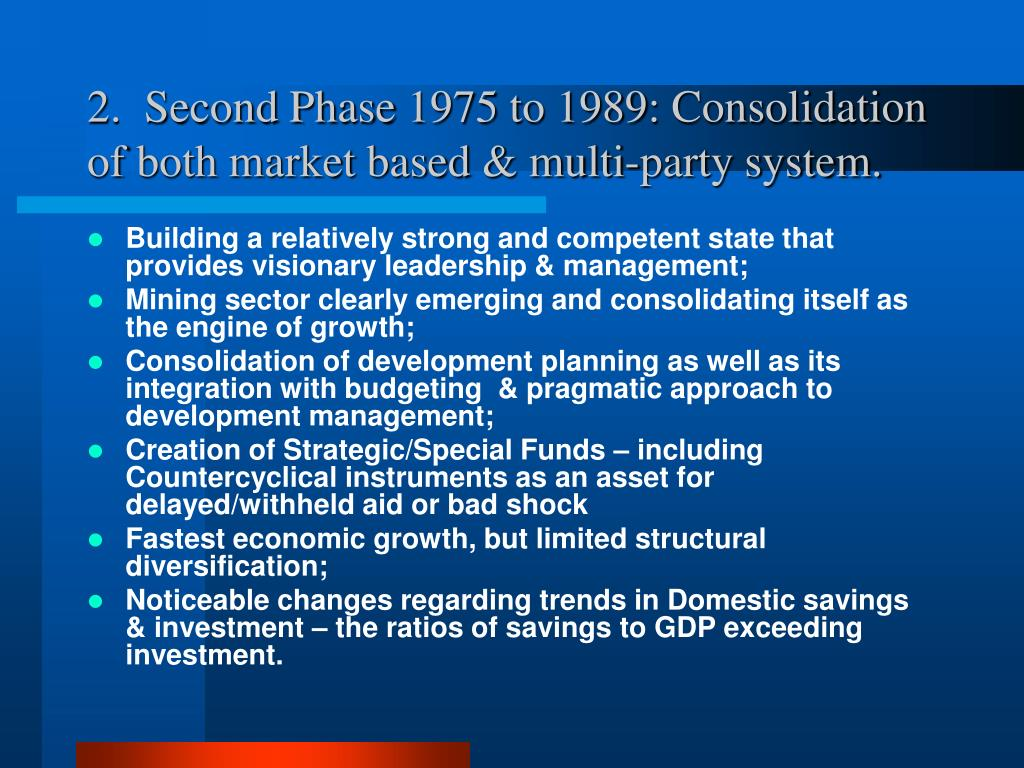 2.  Second Phase 1975 to 1989: Consolidation of both market based & multi-party system.