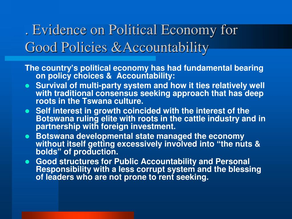 . Evidence on Political Economy for Good Policies &Accountability