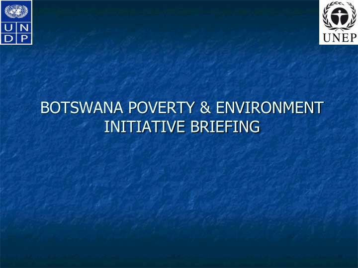 Botswana poverty environment initiative briefing