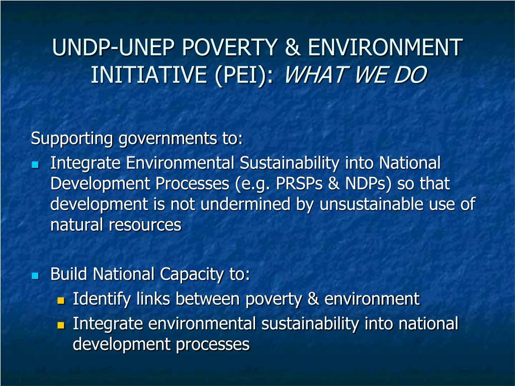 UNDP-UNEP POVERTY & ENVIRONMENT INITIATIVE (PEI):