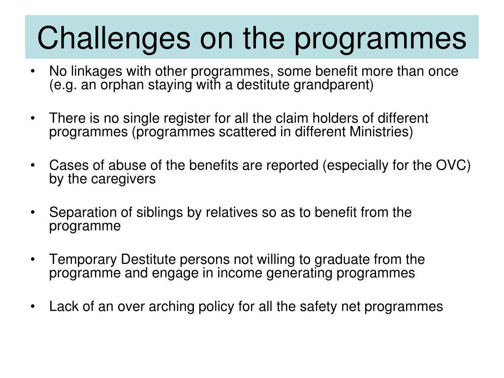 Challenges on the programmes