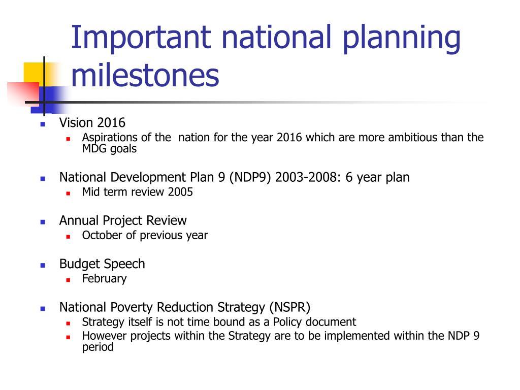 Important national planning milestones