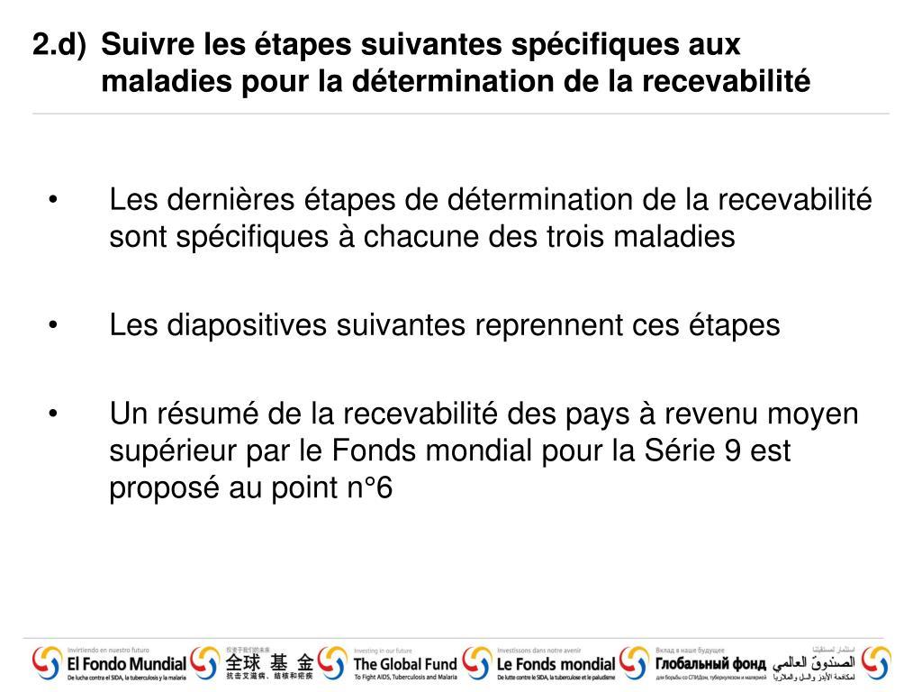 2.d)Suivre les étapes suivantes spécifiques aux maladies pour la détermination de la recevabilité