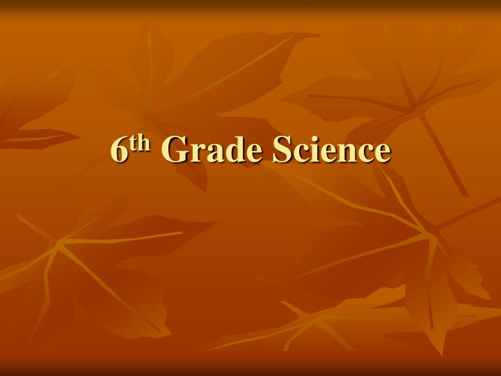 6 th grade science