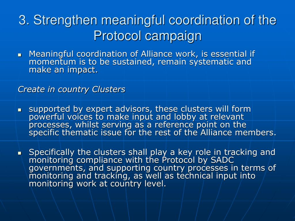 3. Strengthen meaningful coordination of the Protocol campaign