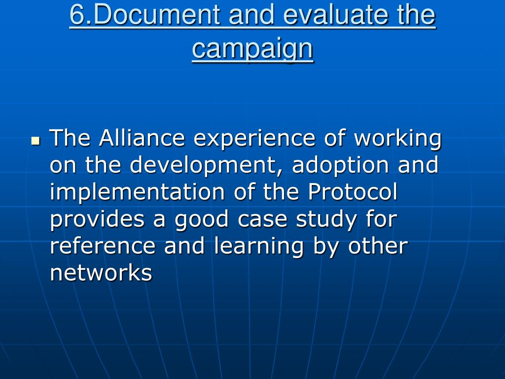 6.Document and evaluate the campaign