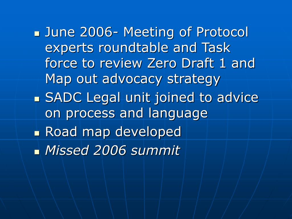 June 2006- Meeting of Protocol experts roundtable and Task force to review Zero Draft 1 and Map out advocacy strategy