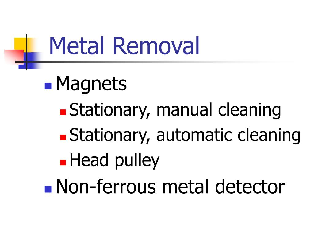 Metal Removal