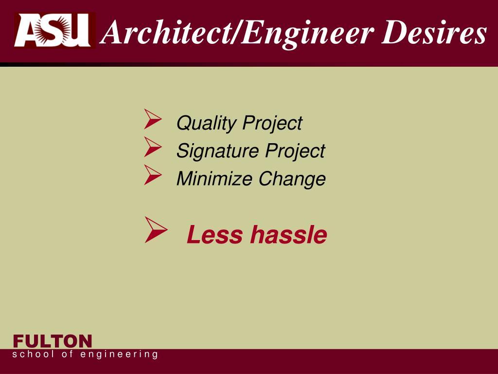 Architect/Engineer Desires