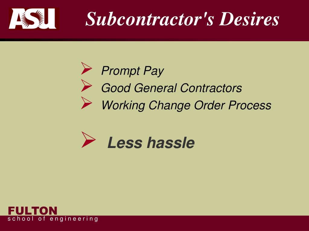 Subcontractor's Desires