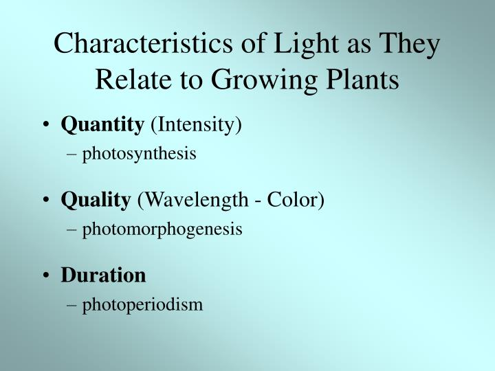 Characteristics of light as they relate to growing plants