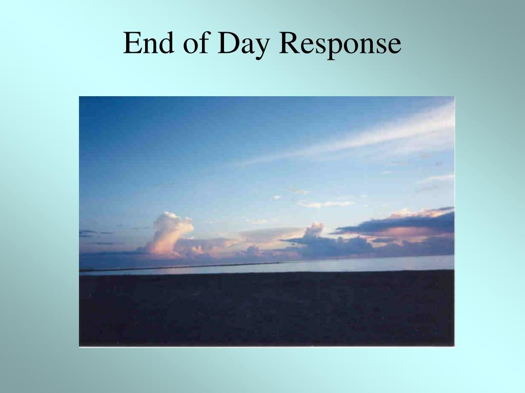 End of Day Response