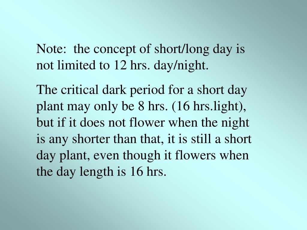 Note:  the concept of short/long day is not limited to 12 hrs. day/night.