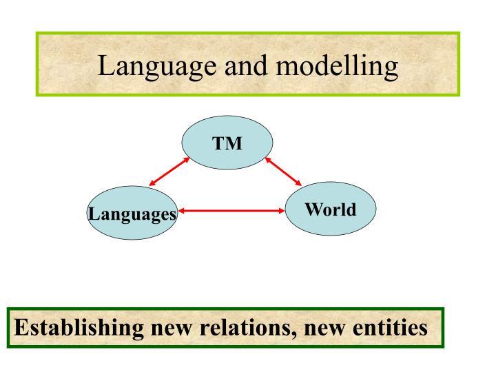 Language and modelling