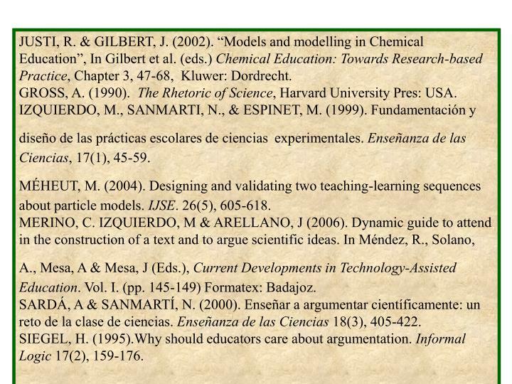 "JUSTI, R. & GILBERT, J. (2002). ""Models and modelling in Chemical Education"", In Gilbert et al. (eds.)"