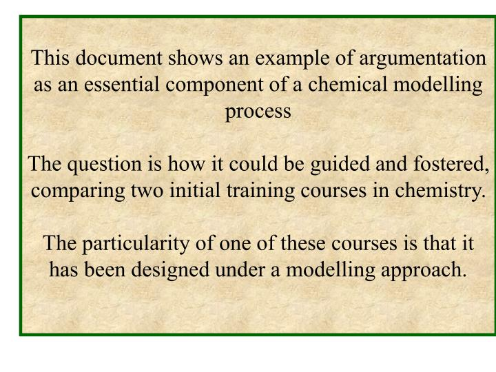 This document shows an example of argumentation as an essential component of a chemical modelling process