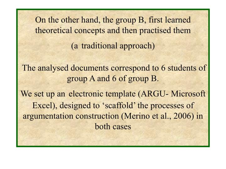 On the other hand, the group B, first learned theoretical concepts and then practised them