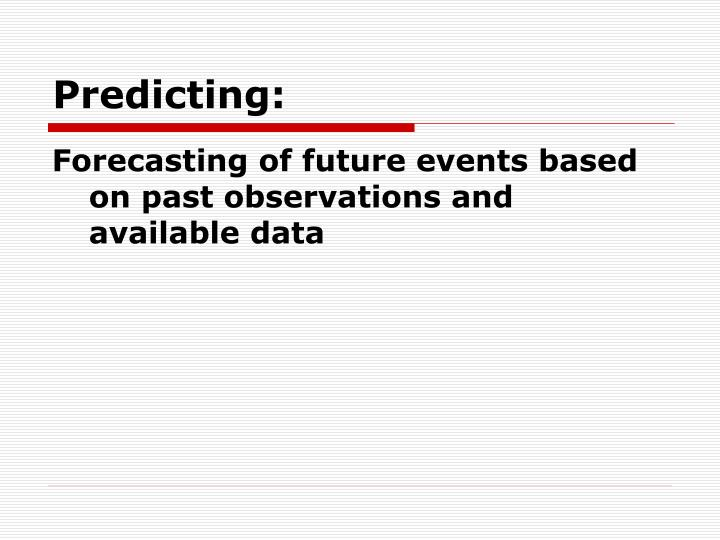 Predicting: