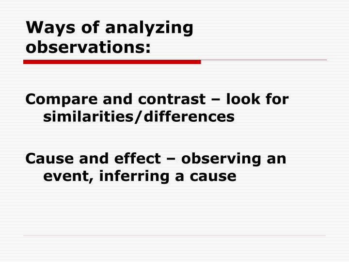 Ways of analyzing observations: