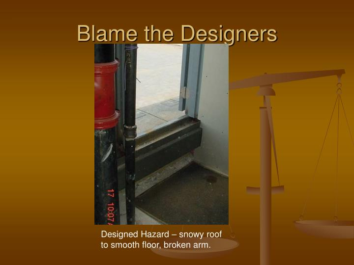 Blame the Designers