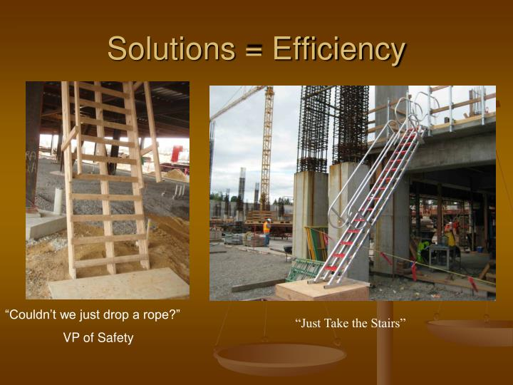 Solutions = Efficiency