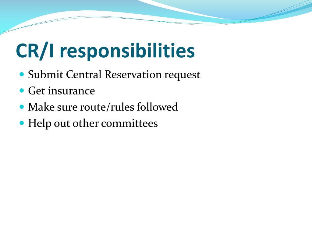 CR/I responsibilities