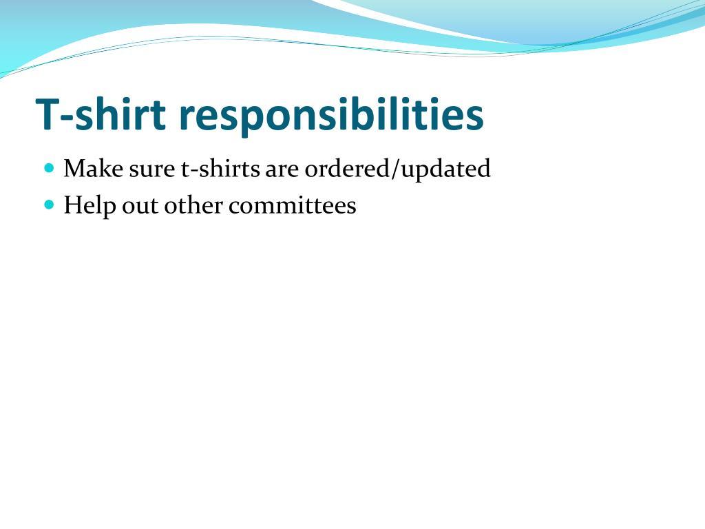 T-shirt responsibilities