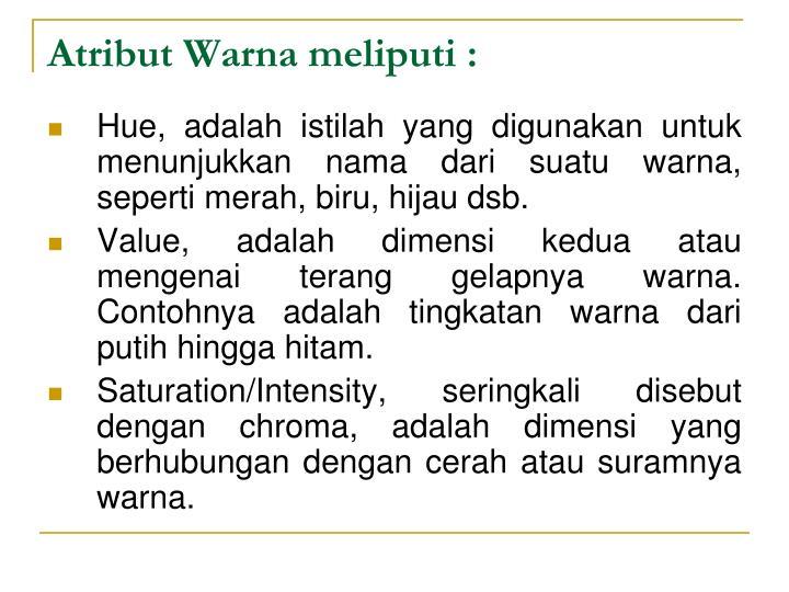 Atribut Warna meliputi :
