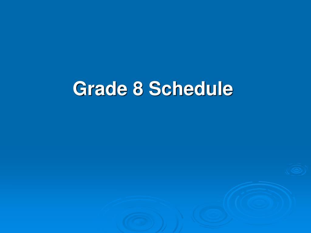 Grade 8 Schedule