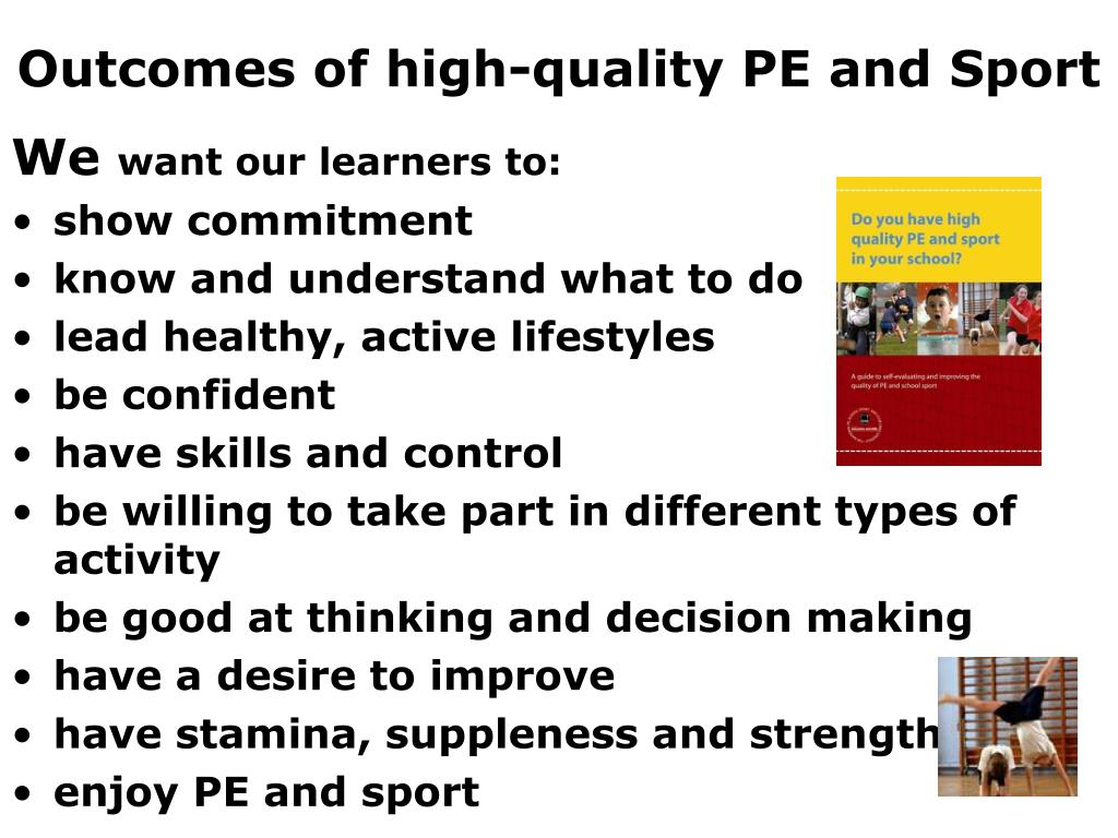 Outcomes of high-quality PE and Sport