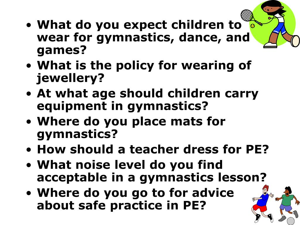 What do you expect children to wear for gymnastics, dance, and games?