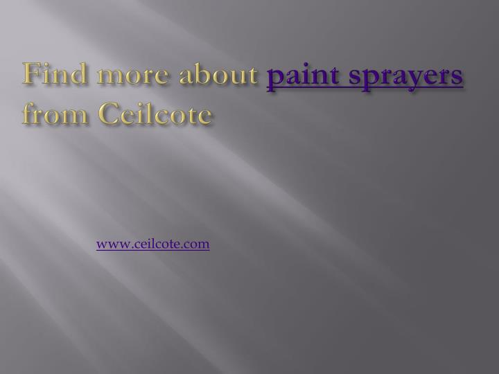Find more about paint sprayers from ceilcote