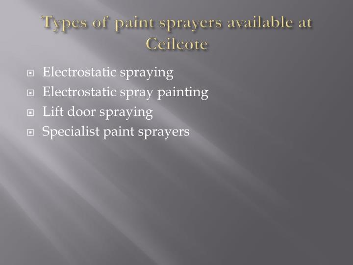 Types of paint sprayers available at ceilcote