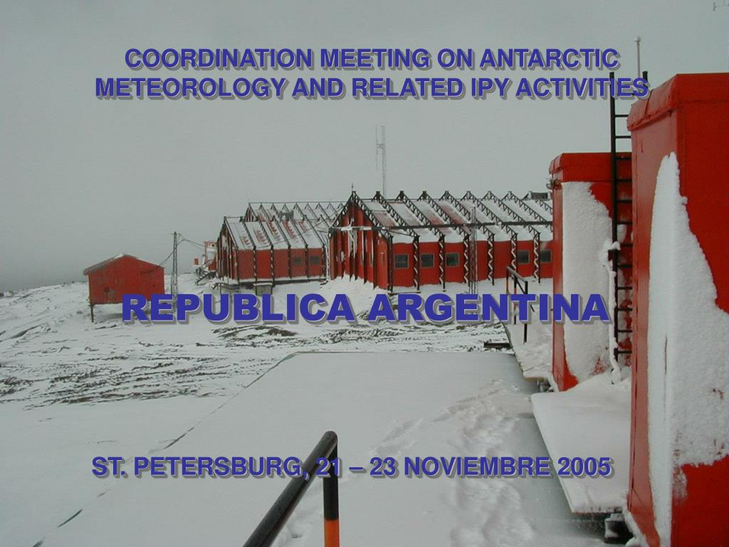 COORDINATION MEETING ON ANTARCTIC METEOROLOGY AND RELATED IPY ACTIVITIES
