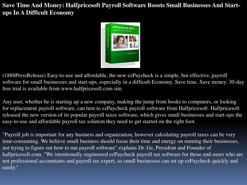 Save Time And Money: Halfpricesoft Payroll Software Boosts Small Businesses And Start-ups In A Difficult Economy