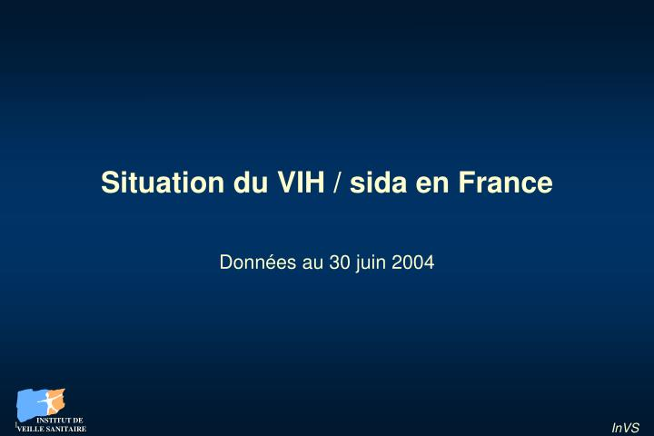 Situation du vih sida en france