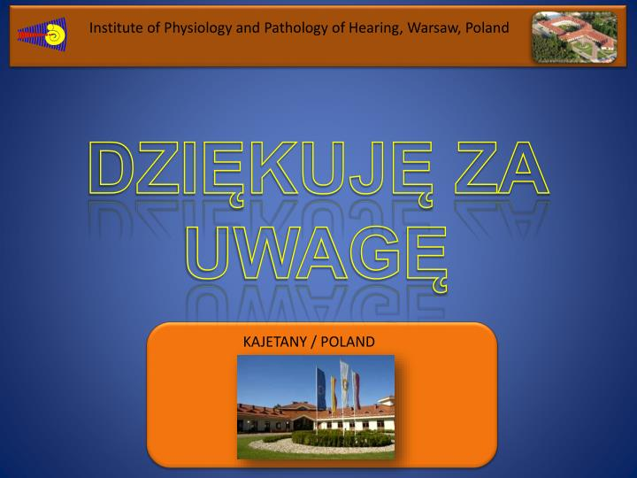 Institute of Physiology and Pathology of Hearing, Warsaw,